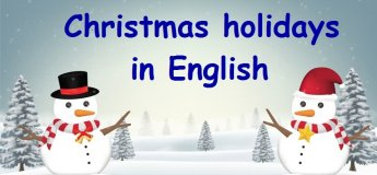 Christmas holidays in English